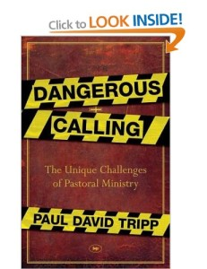 Dangerous Calling by Paul David Tripp